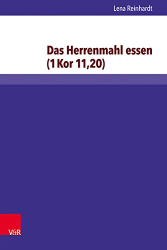 Das Herrenmahl essen (1 Kor 11,20): Lena Reinhardt