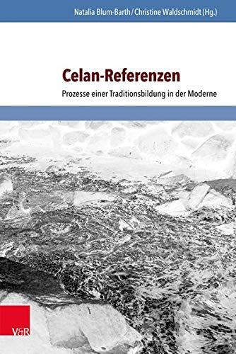 9783847104650: Celan-Referenzen: Prozesse einer Traditionsbildung in der Moderne