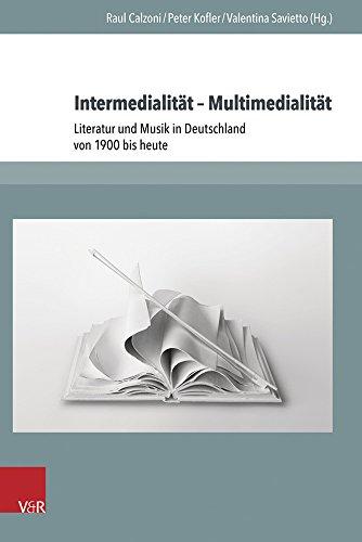 9783847104988: Intermedialität - Multimedialität: Literatur und Musik in Deutschland von 1900 bis heute