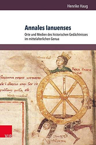 9783847104995: Annales Ianuenses: Orte und Medien des historischen Gedächtnisses im mittelalterlichen Genua (Orbis Mediaevalis) (German Edition)