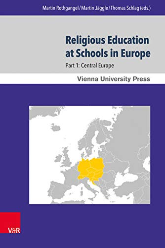 9783847105138: Religious Education at Schools in Europe: Part 1: Central Europe (Wiener Forum Fur Theologie Und Religionswissenschaft)