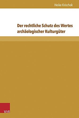 9783847105343: Der rechtliche Schutz des Wertes arch�ologischer Kulturg�ter (Beitrage Zu Grundfragen Des Rechts)