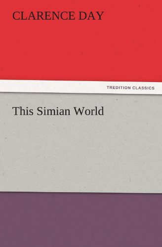 This Simian World (TREDITION CLASSICS) (3847213032) by Clarence Day