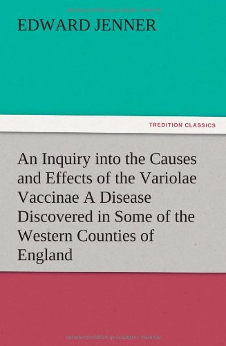 An Inquiry into the Causes and Effects: Edward Jenner