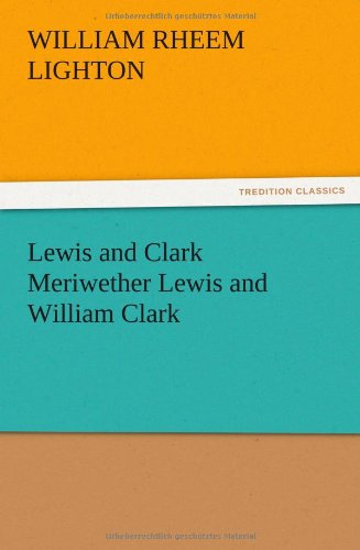 9783847213994: Lewis and Clark Meriwether Lewis and William Clark