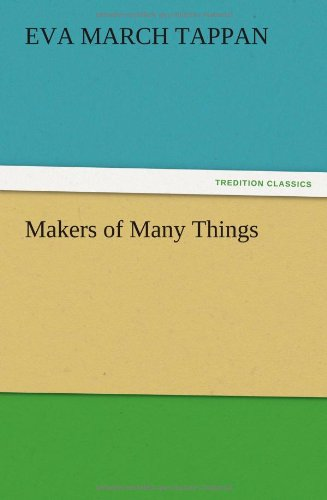 Makers of Many Things: Eva March Tappan