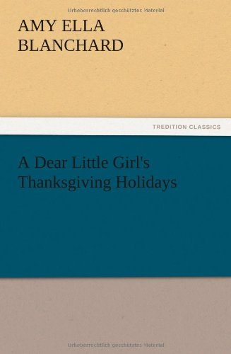 9783847215226: A Dear Little Girl's Thanksgiving Holidays