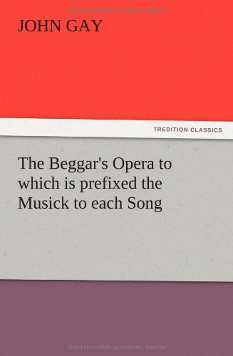 9783847216605: The Beggar's Opera to which is prefixed the Musick to each Song