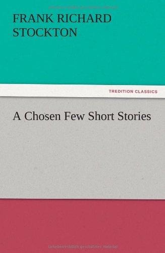 9783847217459: A Chosen Few Short Stories