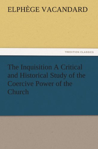 9783847217947: The Inquisition A Critical and Historical Study of the Coercive Power of the Church (TREDITION CLASSICS)