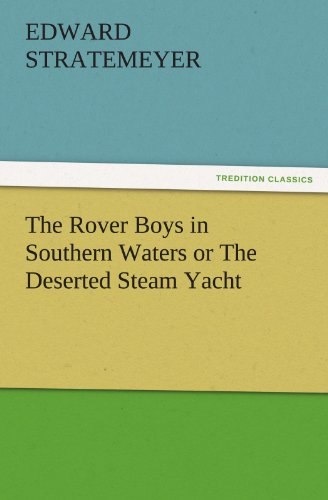 9783847218128: The Rover Boys in Southern Waters or The Deserted Steam Yacht (TREDITION CLASSICS)