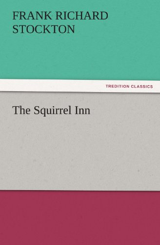 The Squirrel Inn TREDITION CLASSICS: Frank Richard Stockton