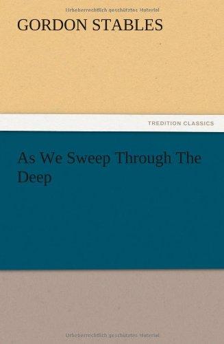 As We Sweep Through the Deep: Gordon Stables