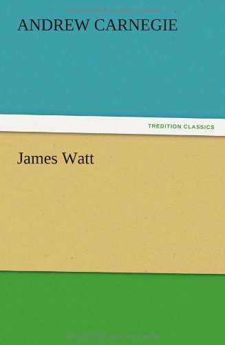 James Watt: Andrew Carnegie