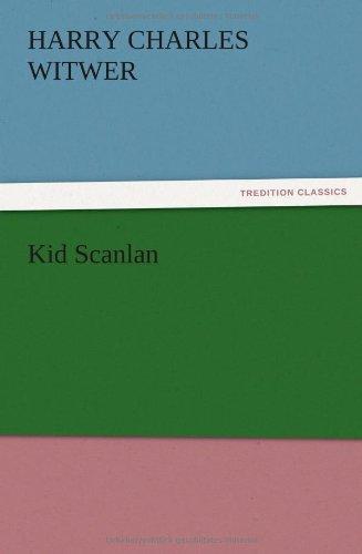 Kid Scanlan: H. C. (Harry
