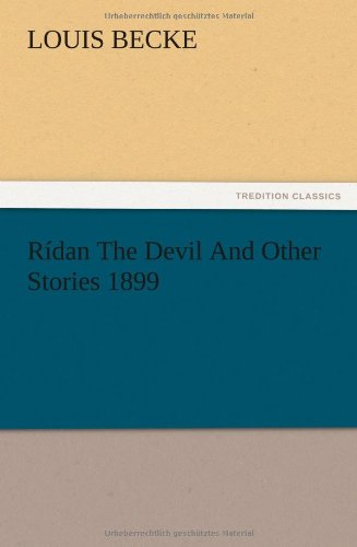 R Dan the Devil and Other Stories 1899: Louis Becke