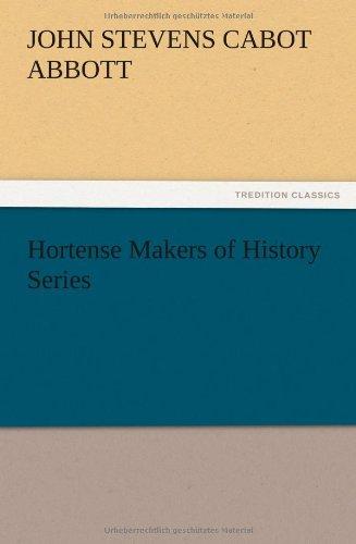 Hortense Makers of History Series: John S. C. Abbott