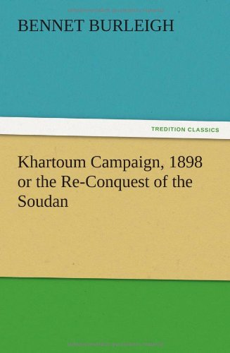 Khartoum Campaign, 1898 or the Re-Conquest of: Bennet Burleigh