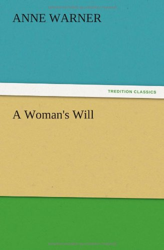 A Womans Will: Anne Warner