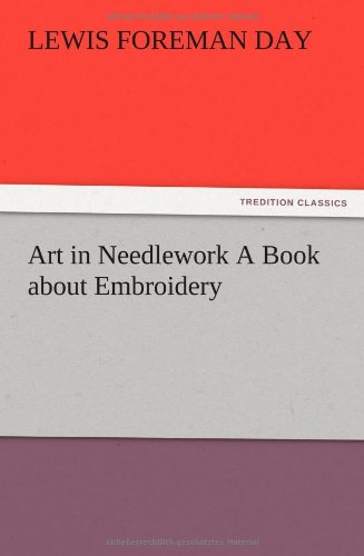 9783847223009: Art in Needlework A Book about Embroidery