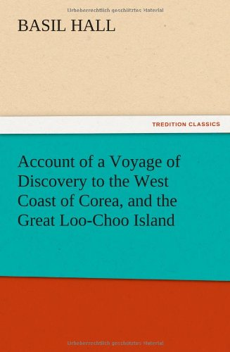 9783847224167: Account of a Voyage of Discovery to the West Coast of Corea, and the Great Loo-Choo Island