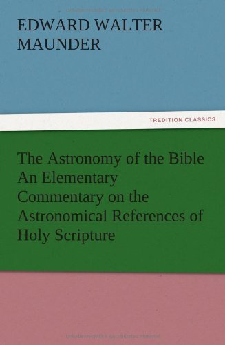 The Astronomy of the Bible An Elementary: Maunder, E. Walter