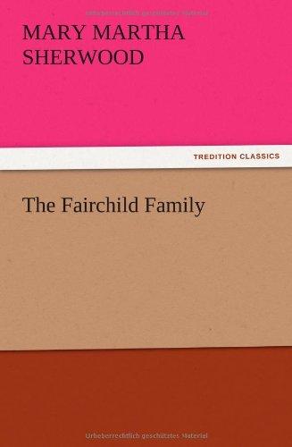 The Fairchild Family: Mrs Mary Martha Sherwood