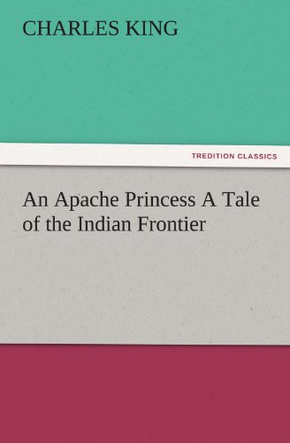 9783847227892: An Apache Princess A Tale of the Indian Frontier (TREDITION CLASSICS)