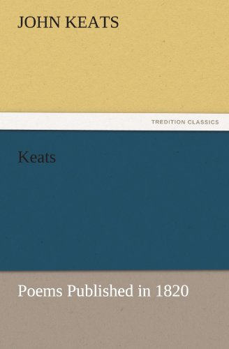 Keats: Poems Published in 1820 (TREDITION CLASSICS) (3847231790) by Keats, John