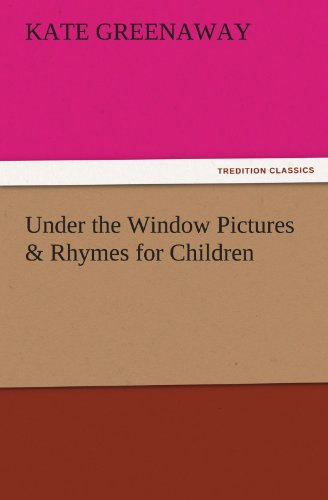 Under the Window Pictures & Rhymes for Children (TREDITION CLASSICS) (3847232231) by Kate Greenaway