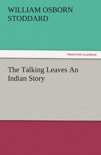 9783847234708: The Talking Leaves An Indian Story (TREDITION CLASSICS)