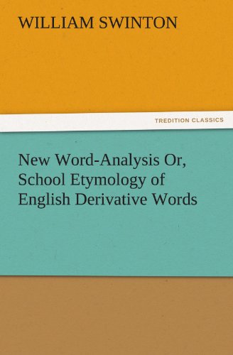 9783847234784: New Word-Analysis Or, School Etymology of English Derivative Words (TREDITION CLASSICS)