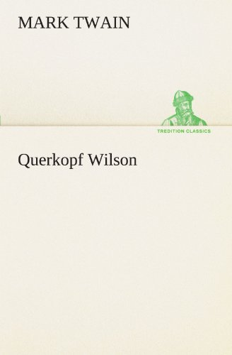 Querkopf Wilson TREDITION CLASSICS German Edition: Mark Twain