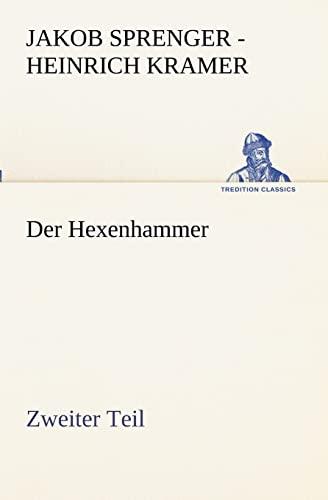 Der Hexenhammer. zweiter Teil TREDITION CLASSICS German Edition: Jakob Sprenger - Heinrich Kramer ...