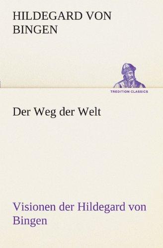 9783847236702: Der Weg Der Welt. Visionen Der Hildegard Von Bingen (TREDITION CLASSICS)