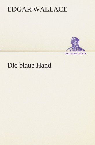 9783847237341: Die blaue Hand (TREDITION CLASSICS) (German Edition)