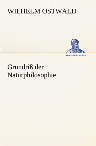 9783847237389: Grundriß der Naturphilosophie (TREDITION CLASSICS) (German Edition)