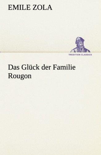 Das Glück der Familie Rougon TREDITION CLASSICS German Edition: Emile Zola