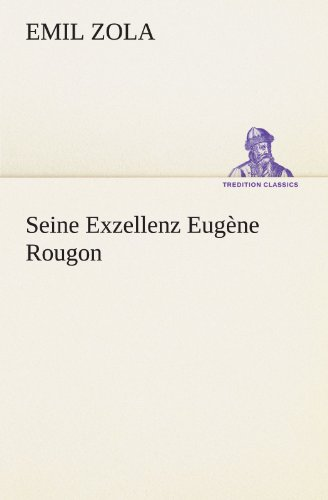 9783847237495: Seine Exzellenz Eugene Rougon (TREDITION CLASSICS)
