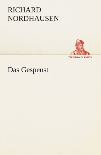 Das Gespenst TREDITION CLASSICS German Edition: Richard Nordhausen
