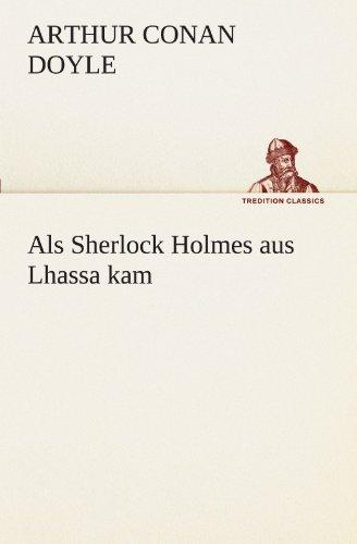 9783847238508: Als Sherlock Holmes aus Lhassa kam (TREDITION CLASSICS)