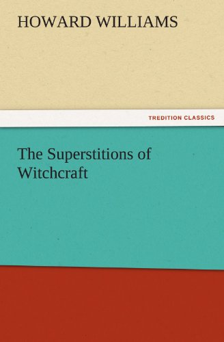 The Superstitions of Witchcraft (TREDITION CLASSICS) (3847240269) by Williams, Howard