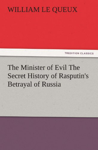 9783847240808: The Minister of Evil The Secret History of Rasputin's Betrayal of Russia (TREDITION CLASSICS)