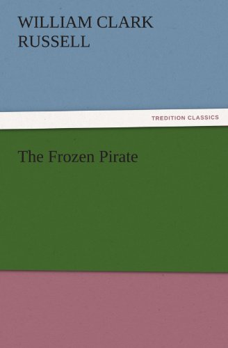 9783847240891: The Frozen Pirate (TREDITION CLASSICS)