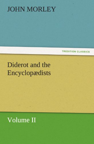 Diderot and the Encyclop: John Morley