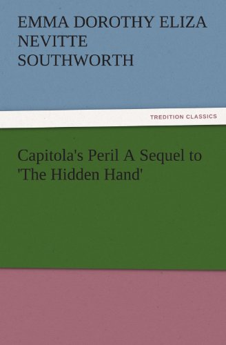9783847241133: Capitola's Peril A Sequel to 'The Hidden Hand' (TREDITION CLASSICS)