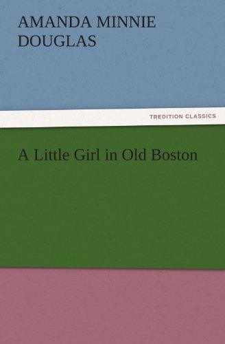 A Little Girl in Old Boston (TREDITION: Douglas, Amanda Minnie