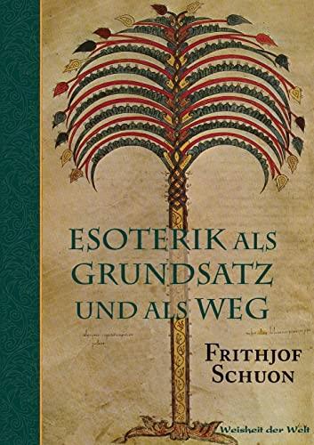 Esoterik als Grundsatz und als Weg (German Edition)