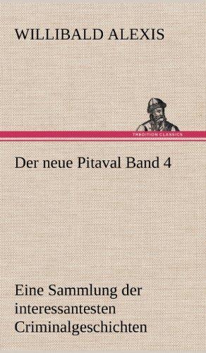 Der Neue Pitaval Band 4 (German Edition): Willibald Alexis