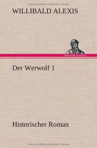 Der Werwolf 1: Willibald Alexis